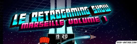 Le Retrogaming Show de Marseille Vol.1 le 19 et 20 juin 2010 !