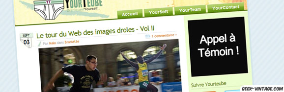 Yourteube où «Yourte» est un blog web 3.0 limite branlette totalement délirant pour les geeks !