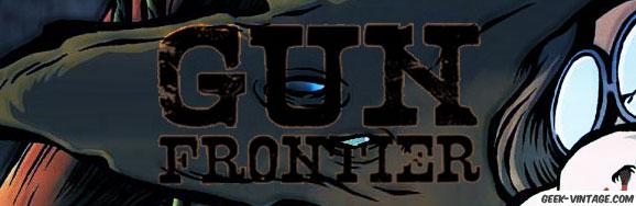 Gun Frontier… une terre sauvage sans foi ni loi…
